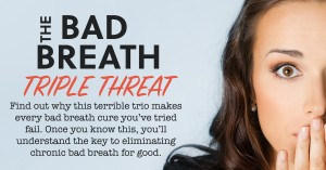 bad breath triple threat